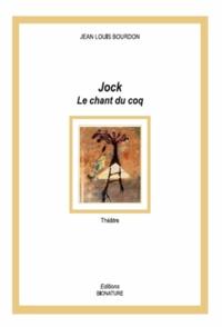 Jean-Louis Bourdon - Jock - Champ du coq.
