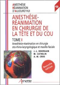 Deedr.fr Anesthésie-réanimation en chirurgie de la tête et du cou - Tome 1, Anesthésie-réanimation en chirurgie oto-rhino-laryngologique et maxillo-faciale Image