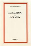 Jean-Louis Bourgeon - L'assassinat de Coligny.