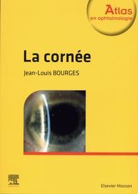 Jean-Louis Bourges - La cornée.