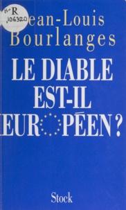 Jean-Louis Bourlanges - Le diable est-il européen ?.