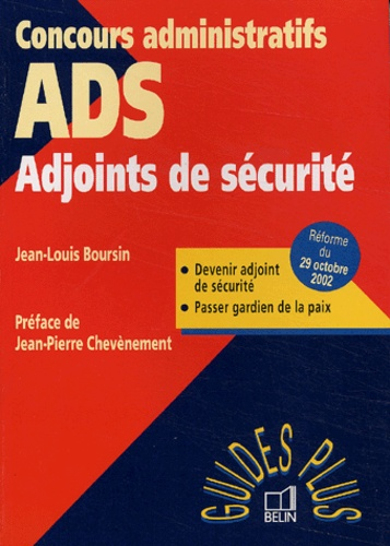 Jean-Louis Boursin et  Collectif - Adjoints de sécurité - Devenir ADS, Passer gardien de la paix.