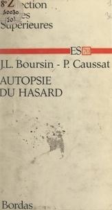 Jean-Louis Boursin et Pierre Caussat - Autopsie du hasard.
