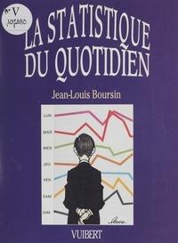 Jean-Louis Boursin - La statistique du quotidien.