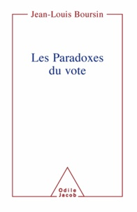Jean-Louis Boursin - Paradoxes du vote (Les).