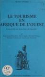 Jean-Louis Boutillier et Jean Copans - Le tourisme en Afrique de l'Ouest - Panacée ou nouvelle traite ?.