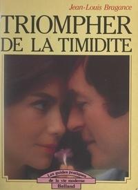 Jean-Louis Bragance - Triompher de la timidité.