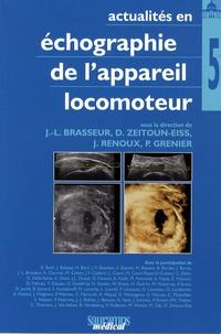 Jean-Louis Brasseur et Delphine Zeitoun-Eiss - Actualités en échographie de l'appareil locomoteur - Tome 5.