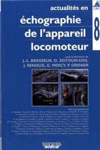 Jean-Louis Brasseur - Actualités en échographie de l'appareil locomoteur - Tome 8.