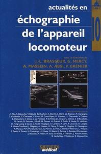 Jean-Louis Brasseur et Guillaume Mercy - Actualités en échographie de l'appareil locomoteur - Tome 10.