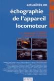 Jean-Louis Brasseur et Guillaume Mercy - Actualités en échographie de l'appareil locomoteur - Tome 11.