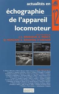 Jean-Louis Brasseur et Guillaume Mercy - Actualités en échographie de l'appareil locomoteur - Tome 12.