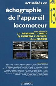 Jean-Louis Brasseur et Guillaume Mercy - Actualités en échographie de l'appareil locomoteur - Tome 13.