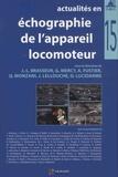 Jean-Louis Brasseur et Guillaume Mercy - Actualités en échographie de l'appareil locomoteur - Tome 15.