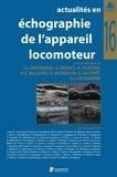 Jean-Louis Brasseur et Guillaume Mercy - Actualités en échographie de l'appareil locomoteur - Tome 16.