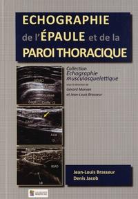 Jean-Louis Brasseur et Denis Jacob - Echographie de l'épaule et de la paroi thoracique.