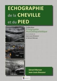 Jean-Louis Brasseur et Gérard Morvan - Echographie de la cheville et du pied.