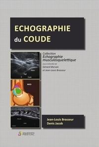 Jean-Louis Brasseur et Denis Jacob - Echographie du coude.