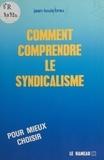 Jean-Louis Brau - Comment comprendre le syndicalisme.