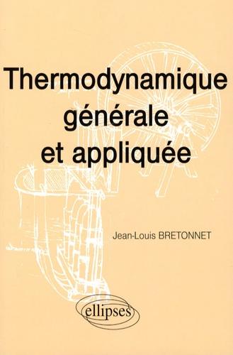 Jean-Louis Bretonnet - Thermodynamique générale et appliquée.