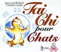 Jean-Louis Brodu et Christian Gaudin - Tai Chi pour Chats.