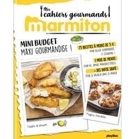 Jean-Louis Broust et Agnès Busière - Mini budget maxi gourmandise !.