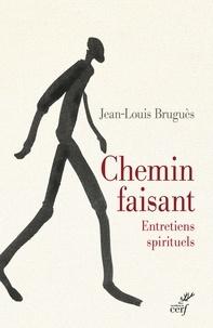 Jean-Louis Bruguès et Jean-Louis Bruguès - Chemin faisant - Entretiens spirituels.