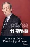 Jean-Louis Bruguière - Les voies de la terreur.