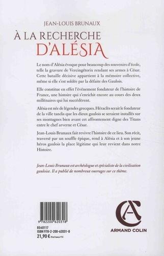 A la recherche d'Alésia. Des légendes grecques au lieu de mémoire