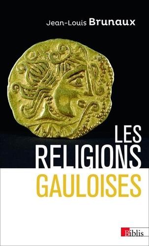 Jean-Louis Brunaux - Les religions gauloises.