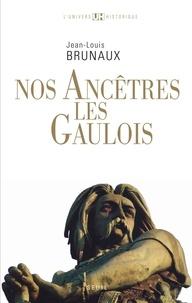 Livres au format epub à télécharger Nos ancêtres les Gaulois PDF ePub par Jean-Louis Brunaux (French Edition) 9782021014549