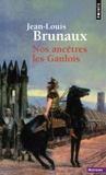 Jean-Louis Brunaux - Nos ancêtres les Gaulois.