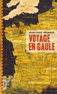 Jean-Louis Brunaux - Voyage en Gaule.