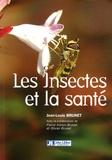 Jean-Louis Brunet - Les insectes et la santé.