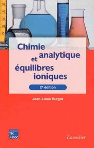 Jean-Louis Burgot - Chimie analytique et équilibres ioniques.