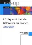 Jean-Louis Cabanès et Guy Larroux - Critique et théorie littéraires en France (1800-2000).