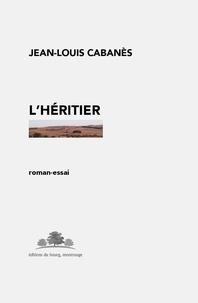 Jean-Louis Cabanès - L'Héritier.