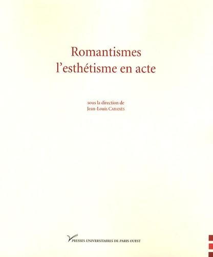Romantismes, l'esthétisme en acte