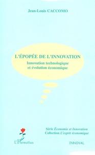 Jean-Louis Caccomo - L'épopée de l'innovation - Innovation technologique et évolution économique.