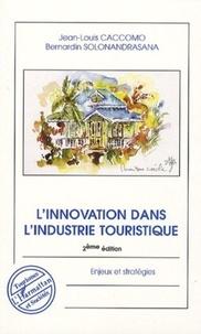 Jean-Louis Caccomo et Bernardin Solonandrasana - L'innovation dans l'industrie touristique - Enjeux et stratégies.