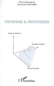 Jean-Louis Caccomo - Tourisme et frontières - Les actes des journées académiques du tourisme.