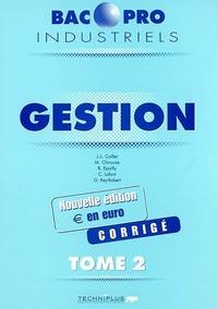 Jean-Louis Caillet et Bernard Epailly - Gestion Bac Pro Industriels Tome 2 - Corrigés.