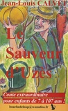 Jean-Louis Calvet - Le sauveur d'Uzès - Conte extraordinaire pour enfants de 7 à 107 ans !.