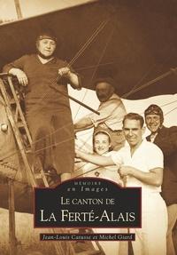 Jean-Louis Catusse et Michel Giard - Le canton de La Ferté-Alais.