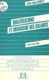 Jean-Louis Cayatte - Qualifications et hiérarchie des salaires : l'hétérogénéité du travail dans l'analyse économique.