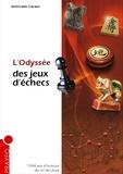 Jean-Louis Cazaux - L'odyssée des jeux d'échecs.