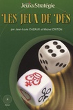 Jean-Louis Cazaux et Michel Criton - Les jeux de dés.