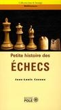 Jean-Louis Cazaux - Petite histoire des échecs.