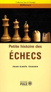 Petite histoire des échecs - Jean-Louis Cazaux pdf epub