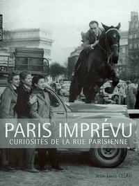 Jean-Louis Celati - Paris imprévu : curiosités de la rue parisienne.